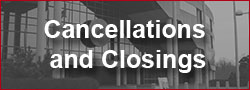 Cancellations and Closings