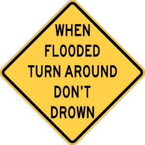 Turn Around. Don't Drown.