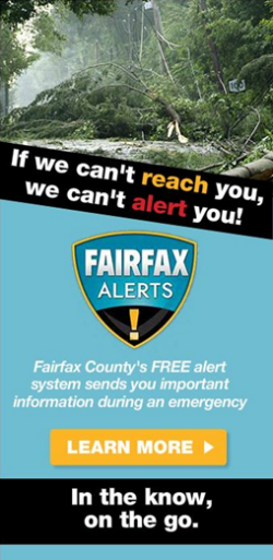 Sign up for Fairfax Alerts; www.fairfaxcounty.gov/alerts