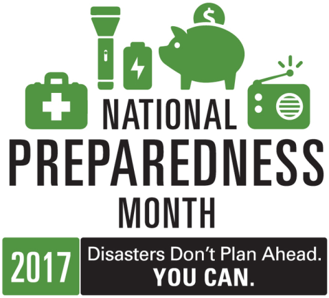 National Preparedness Month 2017 - Disasters Don't Plan Ahead. You Can.